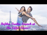 Befikre Trailer | Ranveer Singh , Vaani Kapoor, Tiger Shroff, Patani | Launch At The Eiffel Tower