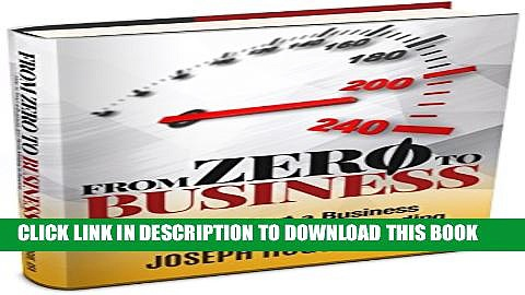 [PDF] From Zero to Business: How to Start a Business and Raise Millions from Business Plan to