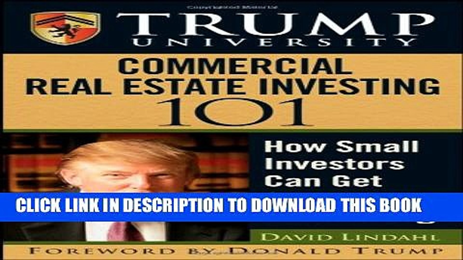[PDF] Trump University Commercial Real Estate 101: How Small Investors Can Get Started and Make It