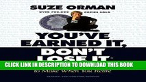 New Book You ve Earned It, Don t Lose It: Mistakes You Can t Afford to Make When You Retire