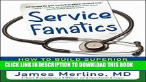 [PDF] Service Fanatics: How to Build Superior Patient Experience the Cleveland Clinic Way Popular
