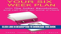 [PDF] Your Six Week Plan - Join the Sober Revolution and Call Time on Wine O Clock Popular
