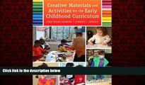 EBOOK ONLINE  Creative Materials and Activities for the Early Childhood Curriculum, Enhanced