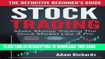 New Book Stock Trading: The Definitive Beginner s Guide: Make Money Trading The Stock Market Like