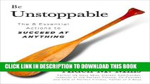 Collection Book Be Unstoppable: The 8 Essential Actions to Succeed at Anything