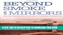 Collection Book Beyond Smoke and Mirrors: Mexican Immigration in an Era of Economic Integration