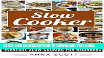 [PDF] slow cooker recipes  Everyday Slow cooker For Beginners(Slow Cooker, Slow Cooker Cookbook,