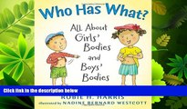 Enjoyed Read Who Has What?: All About Girls  Bodies and Boys  Bodies (Let s Talk about You and Me)