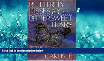 Online eBook Butterfly Kisses and Bittersweet Tears
