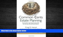 read here  Common Cents Estate Planning: Practical Advice You Should Consider With Your Attorney,