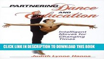 [PDF] Partnering Dance and Education: Intelligent Moves Changing Times Exclusive Online