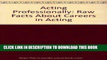 [New] Acting Professionally: Raw Facts About Careers in Acting Exclusive Online
