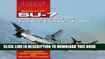 [PDF] Sukhoi Su-7 and Su17/20/22 Fighter Bomber Family: Famous Russian Aircraft Popular Colection