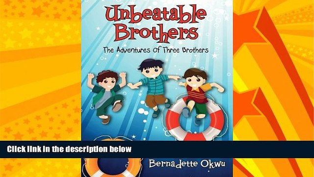 For you Unbeatable Brothers: The Adventures of Three Brothers