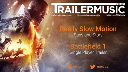 Battlefield 1 - Single Player Trailer Exclusive Music (Really Slow Motion - Suns and Stars)