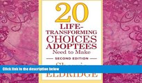Big Deals  20 Life-Transforming Choices Adoptees Need to Make, Second Edition  Full Ebooks Most