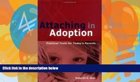 Big Deals  Attaching in Adoption: Practical Tools for Today s Parents  Full Ebooks Most Wanted