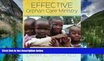 READ FULL  Effective Orphan Care Ministry: Rock Solid Kids to Rock Solid Adults  READ Ebook Full