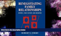 complete  Renegotiating Family Relationships: Divorce, Child Custody, and Mediation