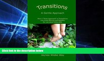 "Must Have  Transitions:  A Gentle Approach: How a ""Team Approach"" to Transitions can Create"