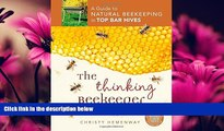 Online eBook The Thinking Beekeeper: A Guide to Natural Beekeeping in Top Bar Hives