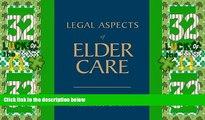 Big Deals  Legal Aspects Of Elder Care  Best Seller Books Best Seller