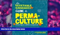 For you The Vegetable Gardener s Guide to Permaculture: Creating an Edible Ecosystem