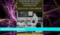 Free [PDF] Downlaod  ASISTENTE TECNICO EN EDUCACION DIFERENCIAL: EDUCAR CON AMOR (Spanish