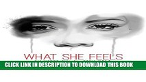 [PDF] What She Feels Popular Collection[PDF] What She Feels Full Collection[PDF] What She Feels