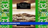 Big Deals  San Ramon Valley:  Alamo,  Danville,  and San Ramon  (CA)  (Images of America)  Free