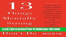 Collection Book 13 Things Mentally Strong People Don t Do: Take Back Your Power, Embrace Change,