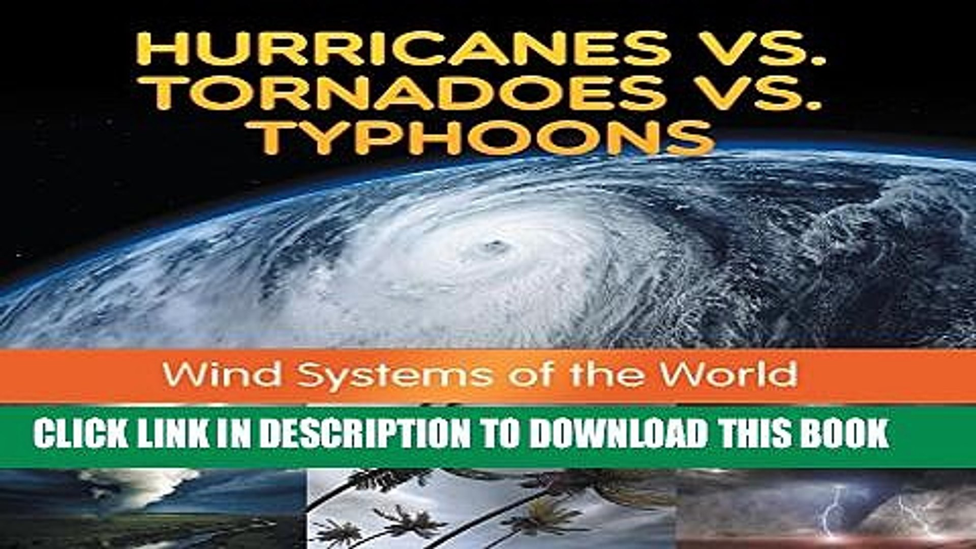 Tornadoes vs Typhoons Hurricanes vs Wind Systems of the World