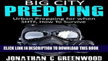 [PDF] Big City Prepping: Urban Prepping For When SHTF and How to Survive (Prepping to be a