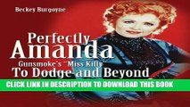 [PDF] Perfectly Amanda, Gunsmoke s Miss Kitty: To Dodge and Beyond Full Colection