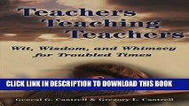 [PDF] Teachers Teaching Teachers: Wit, Wisdom, and Whimsey for Troubled Times (Extreme teaching: