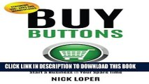 [PDF] Buy Buttons: The Fast-Track Strategy to Make Extra Money and Start a Business in Your Spare