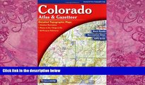 Big Deals  Colorado Atlas and Gazetteer  Free Full Read Most Wanted