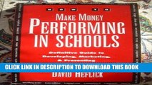 [PDF] How to Make Money Performing in Schools: The Definitive Guide to Developing, Marketing, and