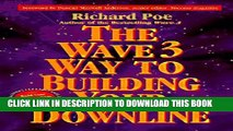 [PDF] The Wave 3 Way to Building Your Downline Popular Online