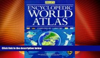 Big Deals  Philip s Encyclopedic World Atlas: Country by Country  Best Seller Books Most Wanted
