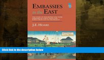 complete  Embassies in the East: The Story of the British and Their Embassies in China, Japan and