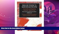 different   Bioethics Mediation: A Guide to Shaping Shared Solutions, Revised and Expanded Edition