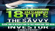 [PDF] 18 Insider Tips For The Savvy Real Estate Investor (Real Estate, Real Estate Investing, Real