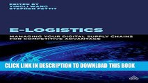 [PDF] E-Logistics: Managing Your Digital Supply Chains for Competitive Advantage Full Colection