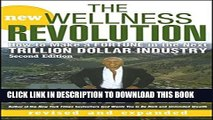 [PDF] The New Wellness Revolution: How to Make a Fortune in the Next Trillion Dollar Industry Full
