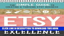 [PDF] Etsy Excellence: The Simple Guide to Creating a Thriving Etsy Business Full Collection