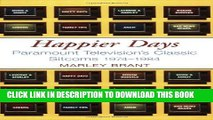 [New] Happier Days: Paramount Television s Classic Sitcoms 1974-1984 Exclusive Online
