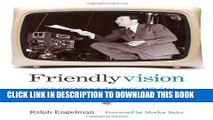 [New] Friendlyvision: Fred Friendly and the Rise and Fall of Television Journalism Exclusive Full