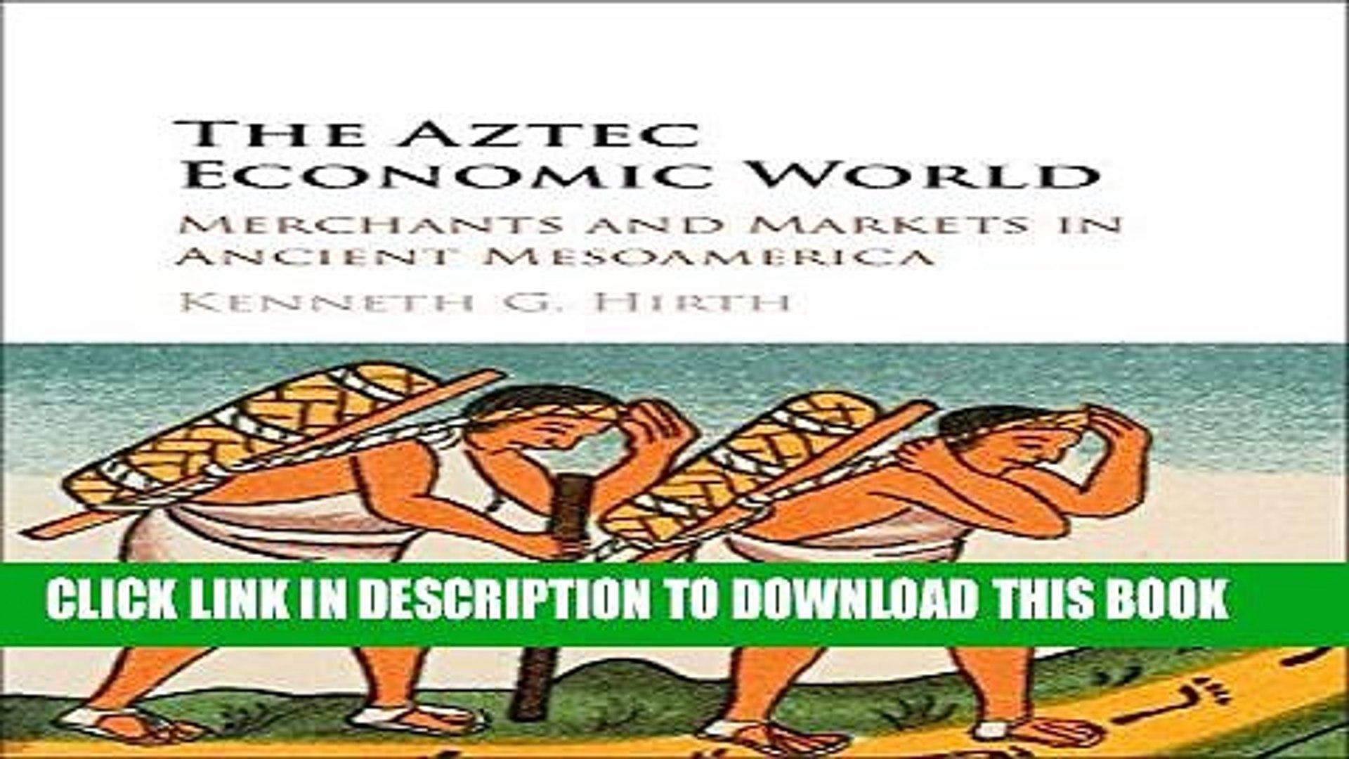 [PDF] The Aztec Economic World: Merchants and Markets in Ancient Mesoamerica Popular Online