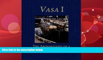 For you Vasa I: The Archaeology of a Swedish Royal Ship of 1628 (Statens Maritima Museer (National